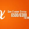ソニーのカメラがアツイ!動画撮影も前提にしたα6500/6300で組みたいシステムを考察する